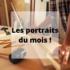 Les portraits du mois